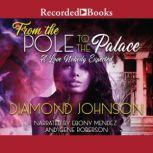 From the Pole to the Palace, Diamond Johnson