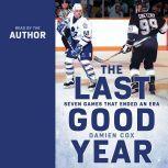 The Last Good Year, Damien Cox