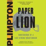 Paper Lion Confessions of a Last-String Quarterback, George Plimpton
