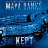 Kept, Maya Banks