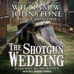 The Shotgun Wedding, J. A. Johnstone