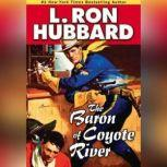 The Baron of Coyote River, L. Ron Hubbard