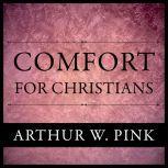 Comfort For Christians, Arthur W. Pink