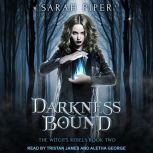 Darkness Bound A Reverse Harem Paranormal Romance, Sarah Piper