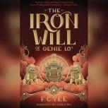 The Iron Will of Genie Lo Sequel to The Epic Crush of Genie Lo, F.C. Yee