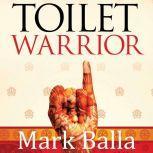 Toilet Warrior , Mark Balla