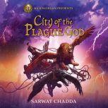 City of the Plague God, Sarwat Chadda