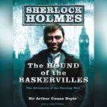 The Hound of the Baskervilles A Sherlock Holmes Novel, Sir Arthur Conan Doyle