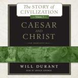 Caesar and Christ The Story of Civilization, Volume 3, Will Durant