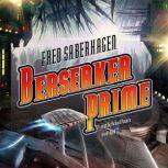 Berserker Prime, Fred Saberhagen