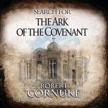 Search for the Ark of the Covenant, Bob Cornuke