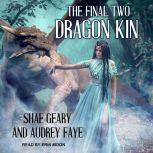 Dragon Kin The Final Two, Audrey Faye