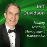 Making Territory Management Manageable, Jeff Davidson
