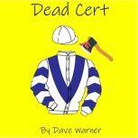 Dead Cert, Dave Warner