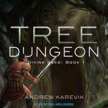 Tree Dungeon, Andrew Karevik