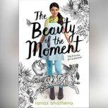 The Beauty of the Moment, Tanaz Bhathena