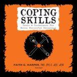 Coping Skills Tools & Techniques for Every Stressful Situation, Faith G. Harper, PhD, LPC-S, ACS, ACN