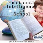 Emotional Intelligence In School, Juan Moises De La Serna