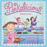 Pinkalicious: School Lunch, Victoria Kann