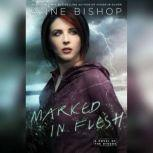 Marked in Flesh A Novel of the Others, Anne Bishop