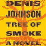 Tree of Smoke, Denis Johnson