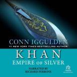 Khan Empire of Silver, Conn Iggulden