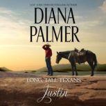 Long, Tall Texans: Justin, Diana Palmer