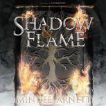 Shadow & Flame, Mindee Arnett