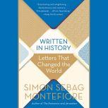 Written in History Letters That Changed the World, Simon Sebag Montefiore