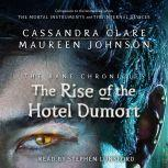 The Rise of the Hotel Dumort, Cassandra Clare