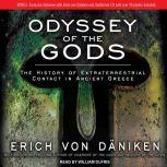 Odyssey of the Gods The History of Extraterrestrial Contact in Ancient Greece, Erich von Daniken
