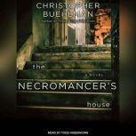 The Necromancer's House, Christopher Buehlman