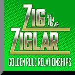 Golden Rule Relationships, Zig Ziglar