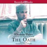 The Oath The Remarkable Story of a Surgeon's Life Under Fire in Chechnya, Khassan Baiev