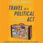 Travel as a Political Act, Rick Steves
