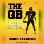 The QB The Making of Modern Quarterbacks, Bruce Feldman
