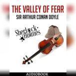 Sherlock Holmes: The Valley of Fear, Sir Arthur Conan Doyle