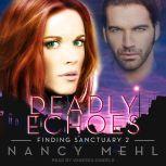 Deadly Echoes, Nancy Mehl