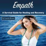 Empath A Survival Guide for Healing and Recovery, Camelia Hensen