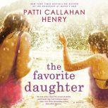 The Favorite Daughter, Patti Callahan Henry