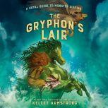 A Royal Guide to Monster Slaying: The Gryphon's Lair, Kelley Armstrong