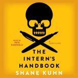 The Intern's Handbook A Thriller, Shane Kuhn