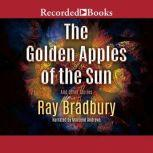 The Golden Apples of the Sun And Other Stories, Ray Bradbury