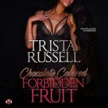 Chocolate Covered Forbidden Fruit, Trista Russell