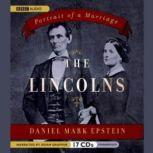 The Lincolns Portrait of a Marriage, Daniel Mark Epstein