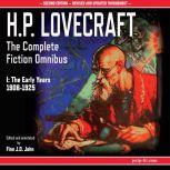 H.P. Lovecraft: The Complete Fiction Omnibus Collection I: The Early Years 1908-1925, H.P. Lovecraft