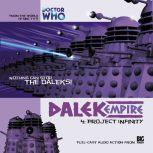 Dalek Empire 1.4 Project Infinity, Nicholas Briggs