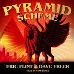 Pyramid Scheme, Eric Flint