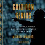 Gridiron Genius A Master Class in Winning Championships and Building Dynasties in the NFL, Michael Lombardi