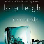 Renegade, Lora Leigh